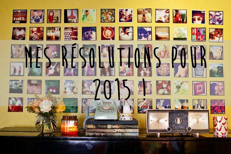 Mes résolutions pour 2015